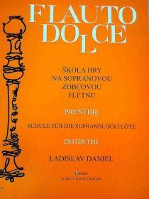 Flauto Dolce - Škola hry na sopránovou zobcovou flétnu 1. díl - Ladislav Daniel