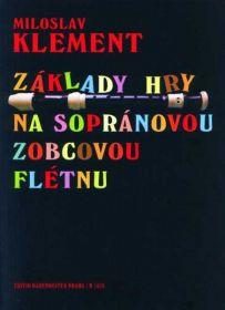 Klement Miloslav  Základy hry na sopránovou zobcovou flétnu