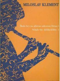 Škola hry na altovou zobcovou flétnu 1 - Klement Miloslav
