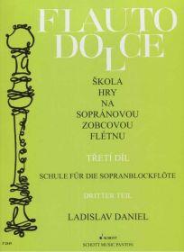 Flauto Dolce - Škola hry na sopránovou zobcovou flétnu 3. díl - Ladislav Daniel