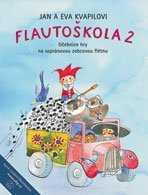 Flautoškola 2 - Učebnice hry na sopránovou zobcovou flétnu - Jan Kvapil, Eva Kvapilová