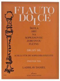 Flauto Dolce - Škola hry na sopránovou zobcovou flétnu 2. díl - Ladislav Daniel